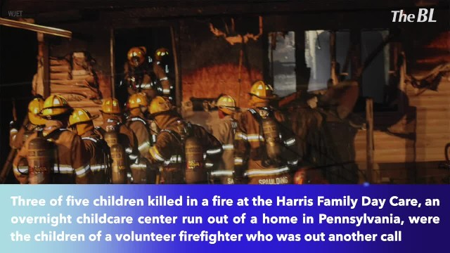 Firefighter was father to 3 of 5 children killed in Pennsylvania day care center fire
