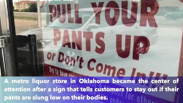 Oklahoma store owner hangs up this sign asking customers to stay out if their pants aren't up