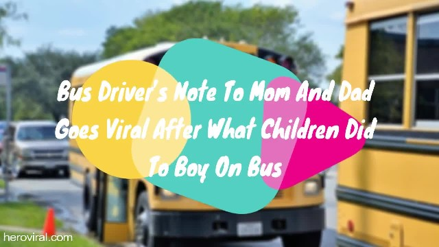 Bus Driver's Note To Mom And Dad Goes Viral After What Children Did To Boy On Bus
