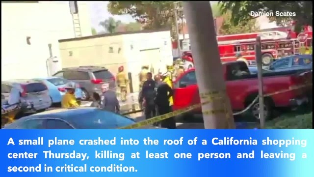 Plane crash on roof of California shopping center leaves 1 dead, 1 in critical condition