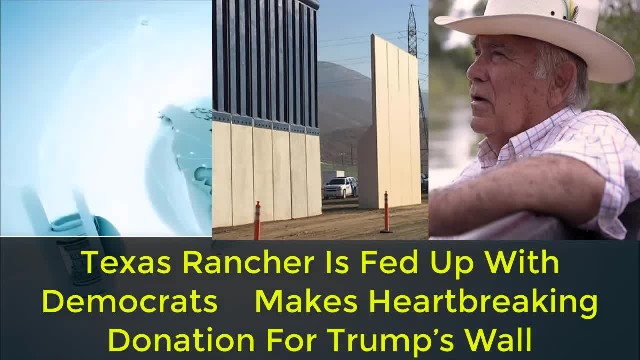 """"""" Texas Rancher Offers Land For Border Wall 'Mr. President, You're Right On The Money; Get This Done"""