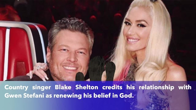 Blake Shelton explains how Gwen Stefani led him to believe in God and is putting focus on God in his