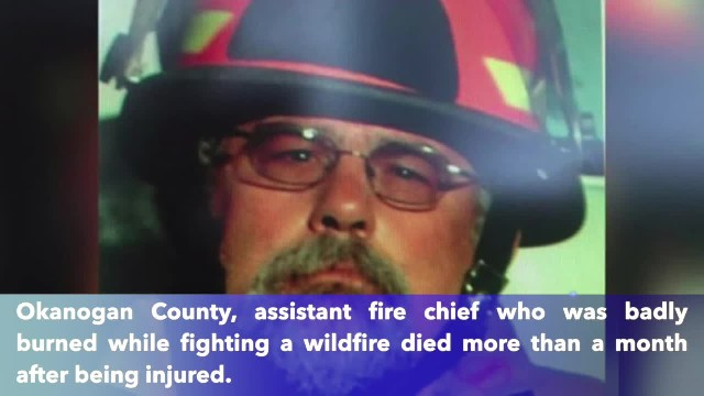 Washington state assistant fire chief badly burned in wildfire succumbs to injuries, dies