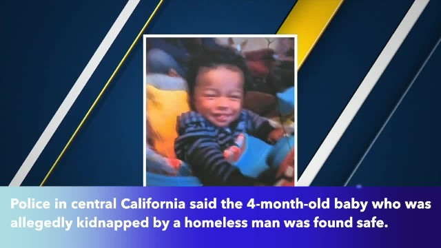 4-month-old kidnapped by homeless man found safe
