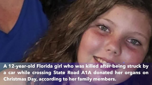 Florida girl, 12, struck by car donates organs on Christmas Day, saves 4 lives !