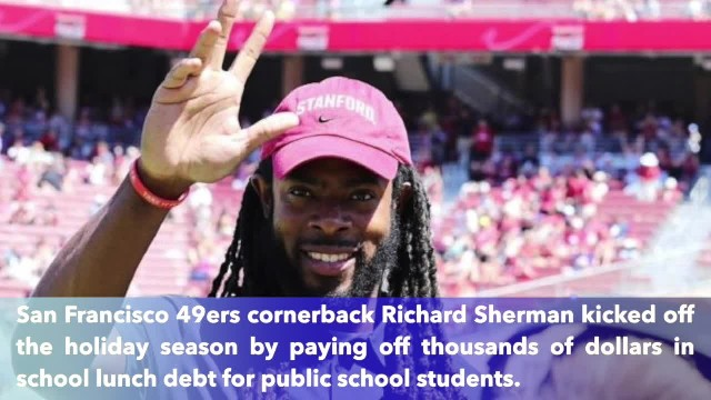 San Francisco 49ers' Richard Sherman donates over $27,000 to clear school lunch debt