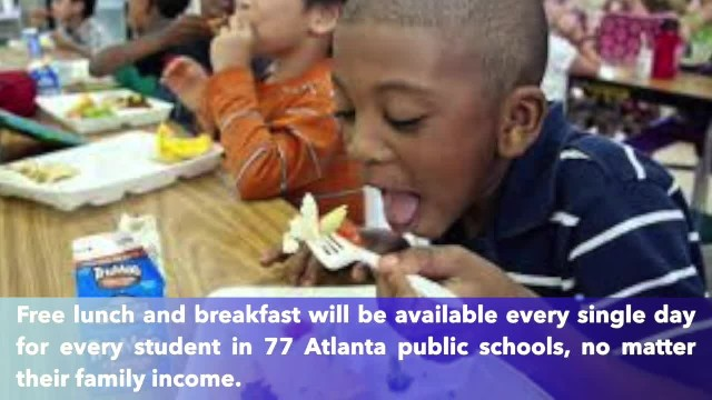 Breakfast, lunch free to all students at 77 Atlanta public schools